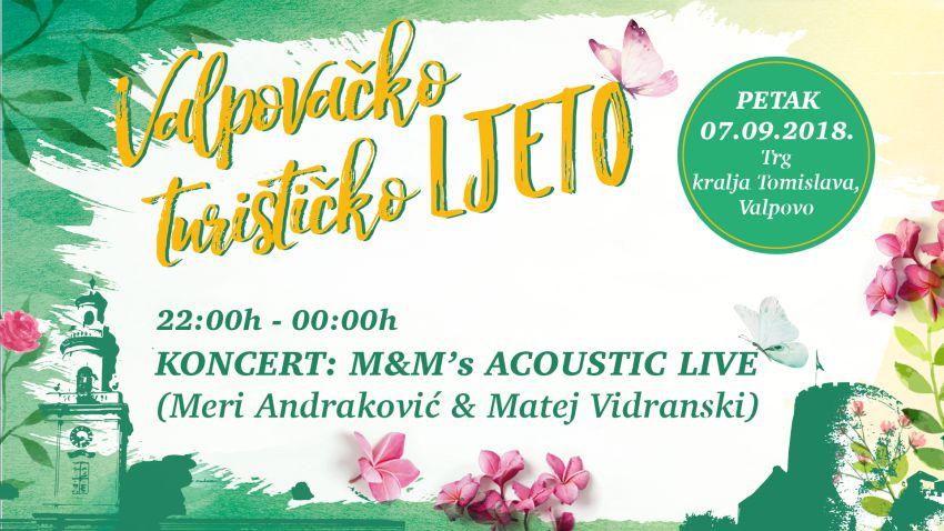 """VALPOVAČKO TURISTIČKO LJETO 2018. -""""M&M'S ACOUSTIC LIVE"""""""